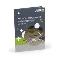 Savoir+ Livret Alcool, drogues et médicaments au travail